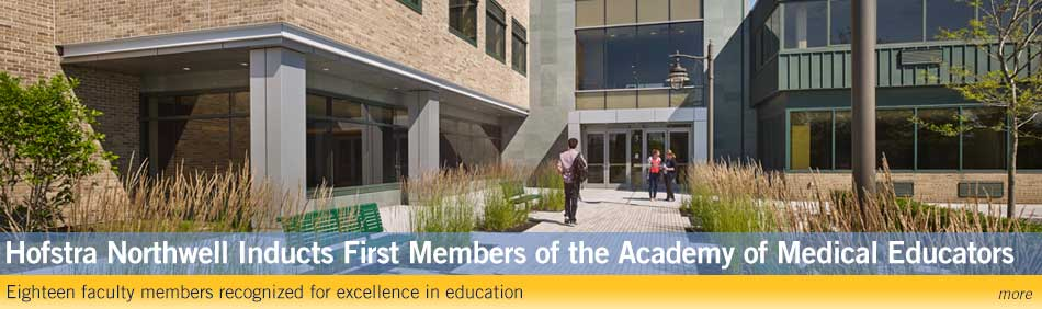 Hofstra Northwell Inducts First Members of the Academy of Medical Educators: Eighteen faculty members recognized for excellence in education