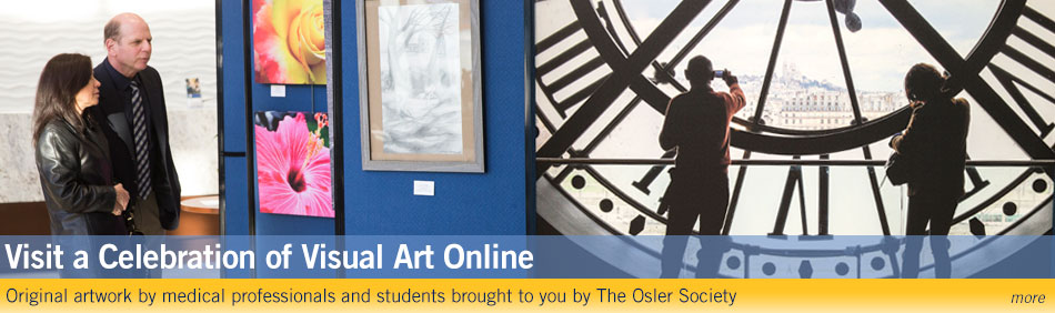 Visit a Celebration of Visual Art Online - Original artwork by medical professionals and students brought to you by The Osler Society