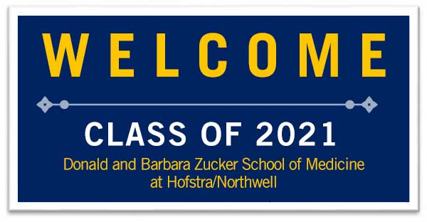 Welcome Class of 2021 - Donald and Barbara Zucker School of Medicine at Hofstra/Northwell